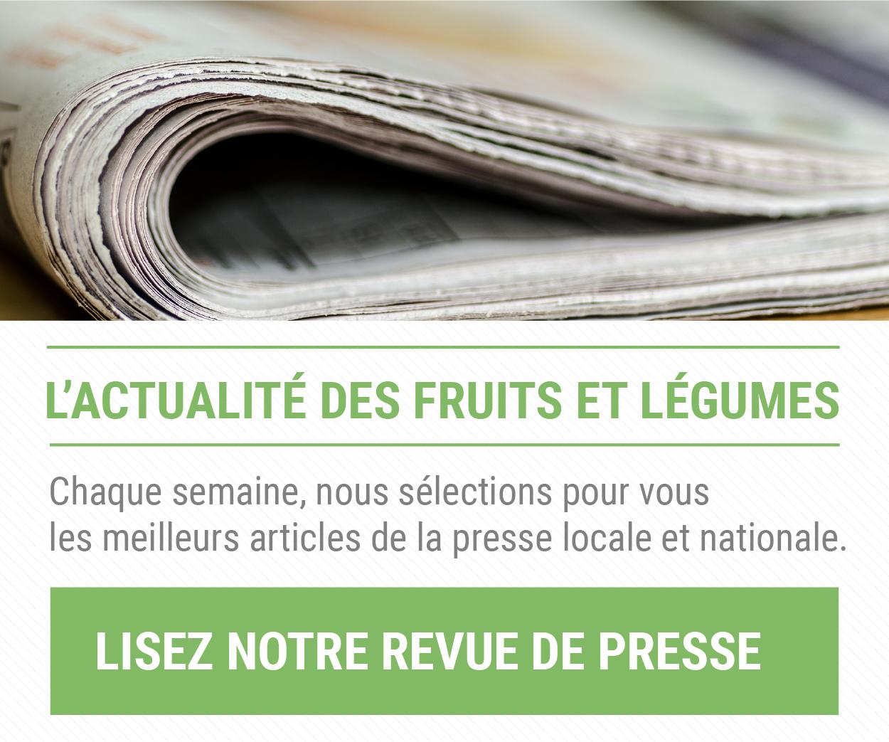 Revue de presse fruits et légumes